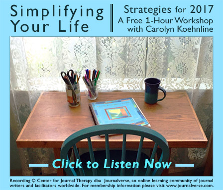 Listen to a free 1-hour workshop, Simplifying Your Life, with Carolyn Koehnline.