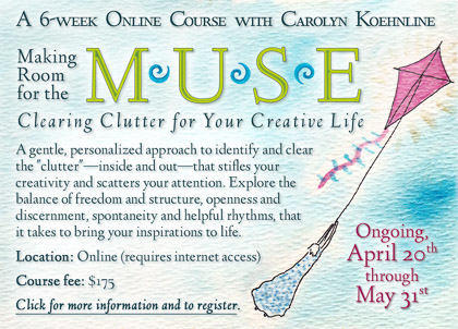Making Room for the Muse: Online Course April 20-May 31, 2017. Click to register or to learn more.
